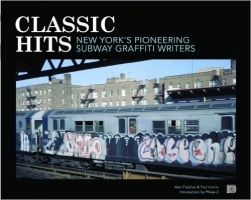 Clasic Hits - neworks pioneering subway graffiti writers